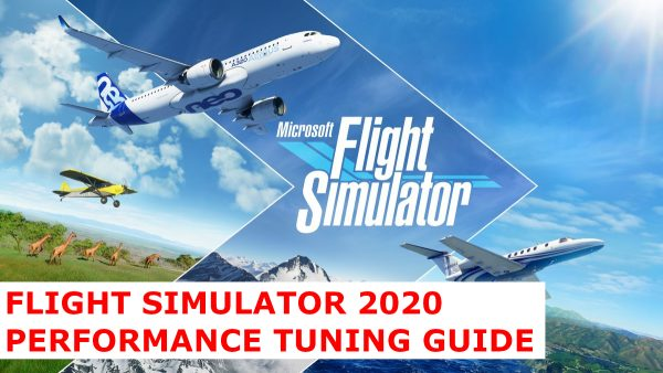 Flight Simulator 2020 Performance Guide